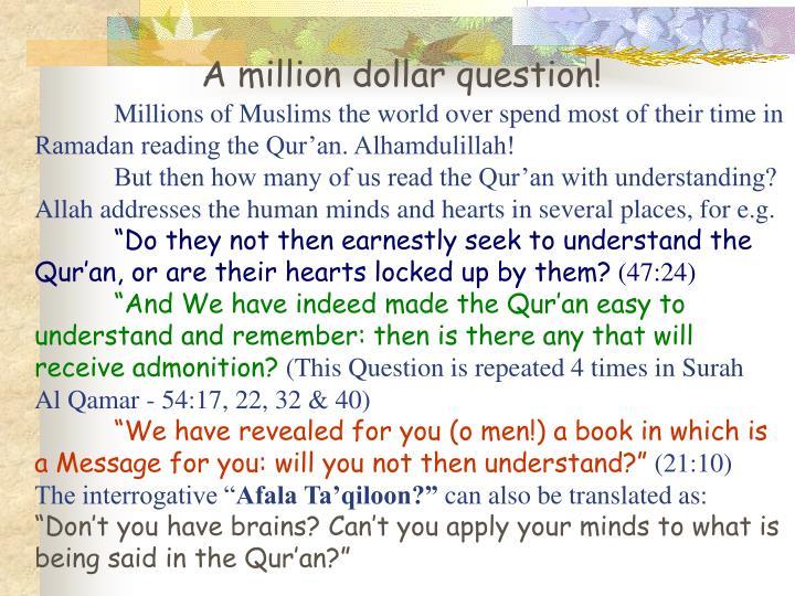 A million dollar question!