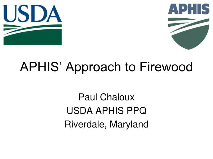 aphis approach to firewood n.