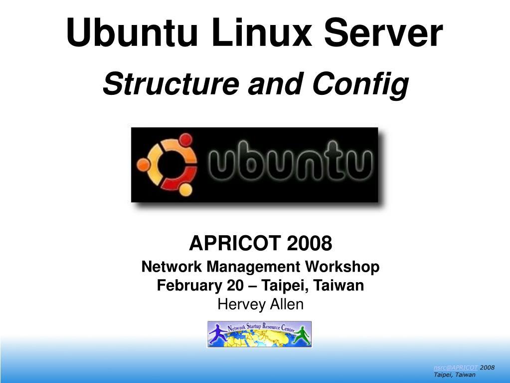 apricot 2008 network management workshop february 20 taipei taiwan hervey allen l.