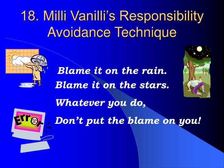 18. Milli Vanilli's Responsibility Avoidance Technique