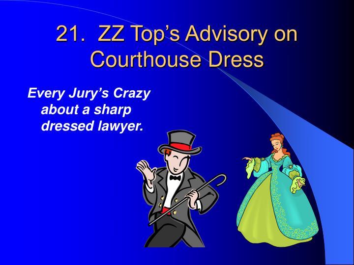 21.  ZZ Top's Advisory on Courthouse Dress
