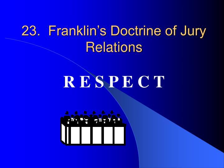 23.  Franklin's Doctrine of Jury Relations