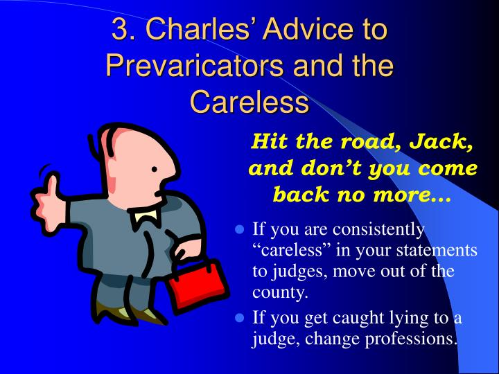 3. Charles' Advice to Prevaricators and the Careless