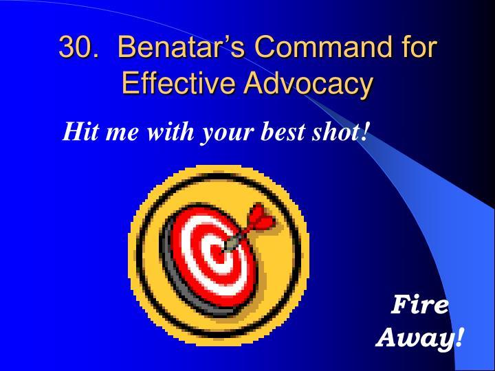 30.  Benatar's Command for Effective Advocacy