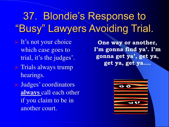 """37.  Blondie's Response to """"Busy"""" Lawyers Avoiding Trial."""