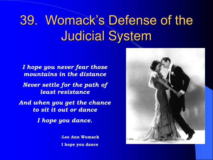 39.  Womack's Defense of the Judicial System