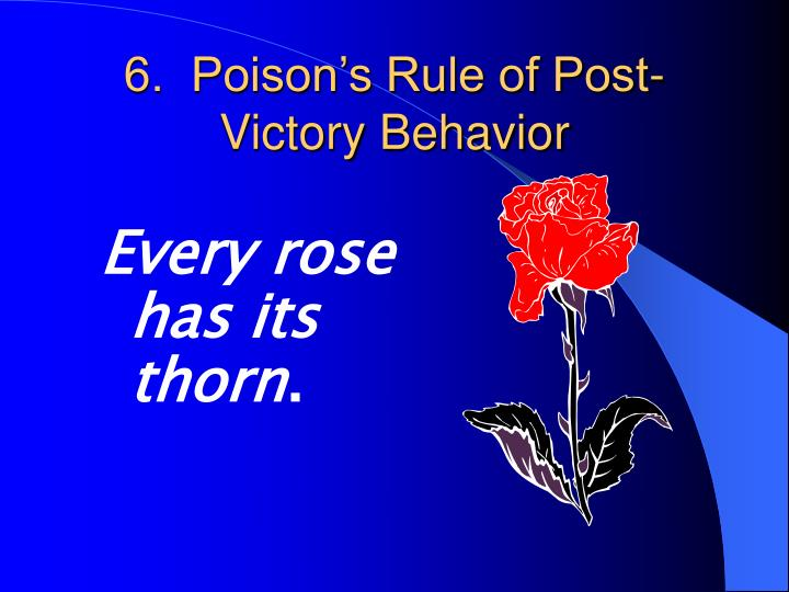 6.  Poison's Rule of Post-Victory Behavior