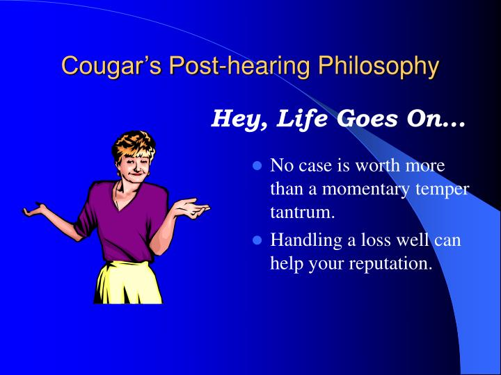 Cougar's Post-hearing Philosophy