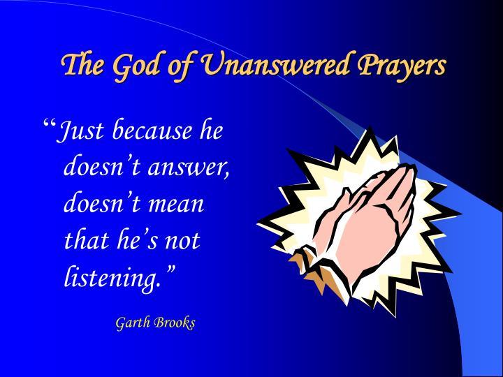 The God of Unanswered Prayers