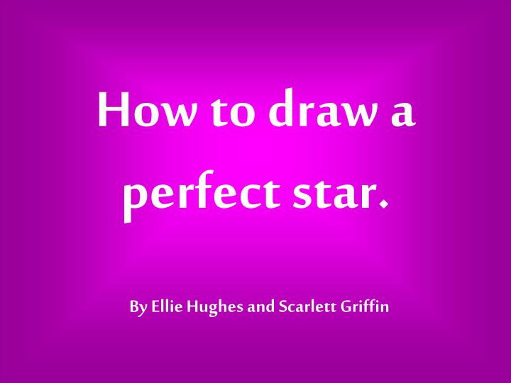 how to draw a perfect star n.