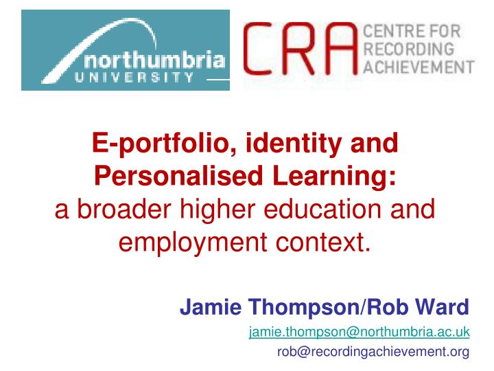 e portfolio identity and personalised learning a broader higher education and employment context n.