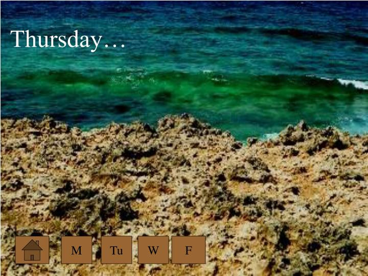 Thursday…