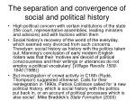 the separation and convergence of social and political history