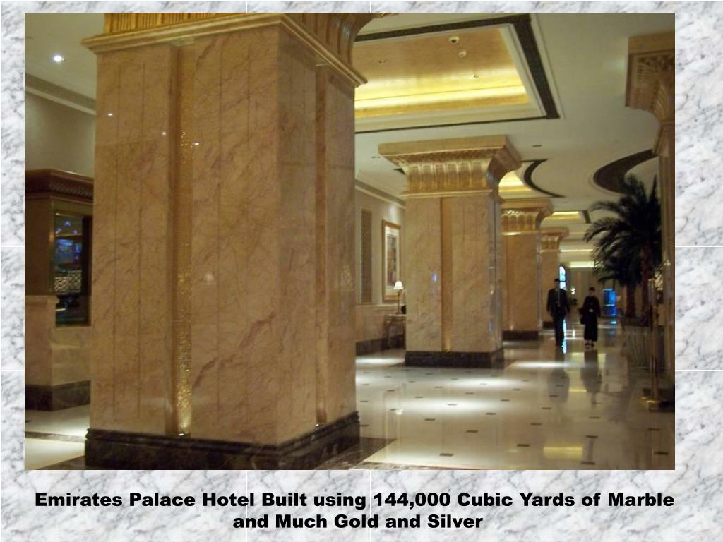 Emirates Palace Hotel Built using 144,000 Cubic Yards of Marble