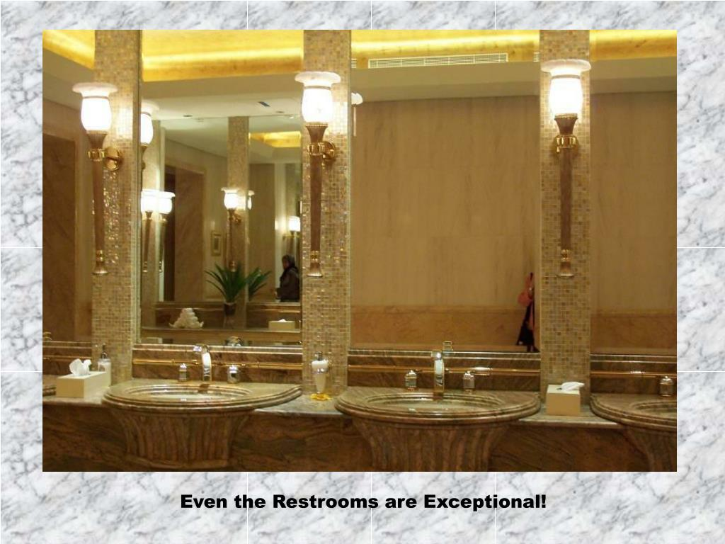 Even the Restrooms are Exceptional!