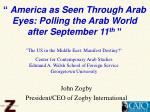 america as seen through arab eyes polling the arab world after september 11 th