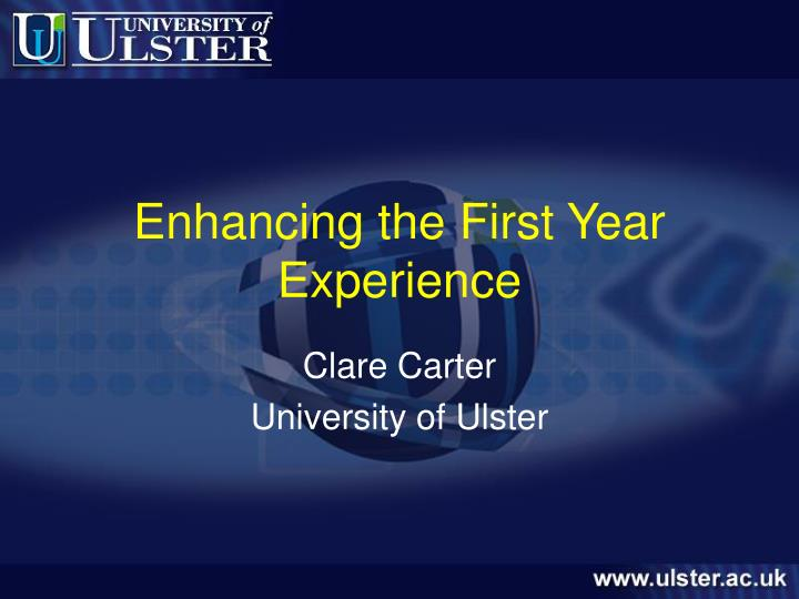 Enhancing the first year experience