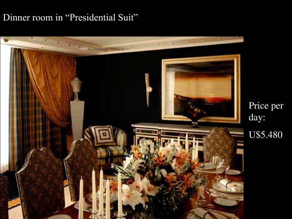 """Dinner room in """"Presidential Suit"""""""