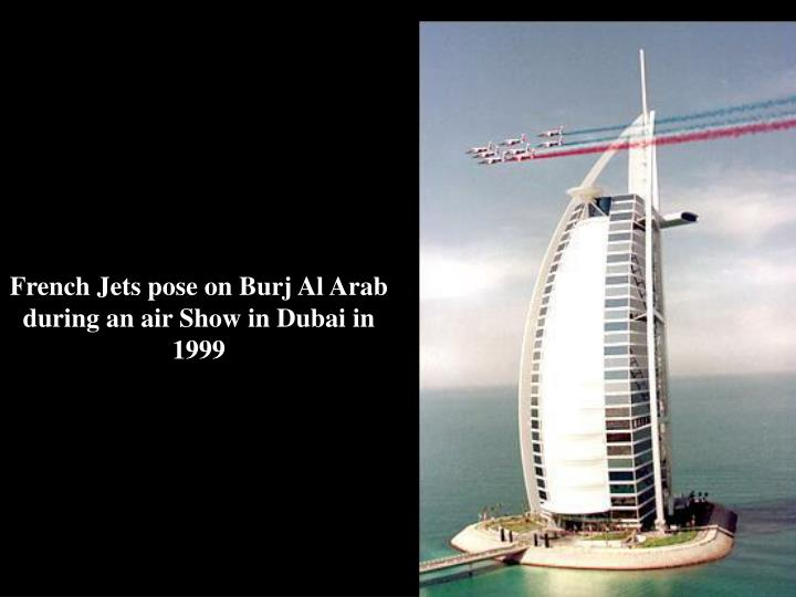 French Jets pose on Burj Al Arab during an air Show in Dubai in 1999
