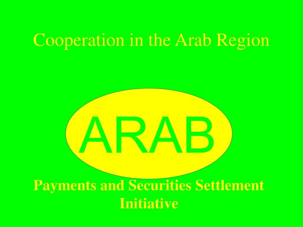 cooperation in the arab region l.