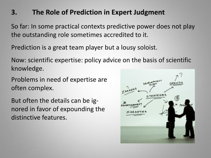 3.	The Role of Prediction in Expert Judgment