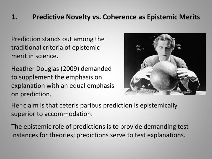 1.	Predictive Novelty vs. Coherence as E