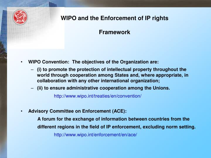 Wipo and the enforcement of ip rights framework