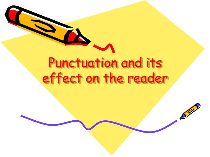 punctuation and its effect on the reader n.