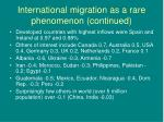 international migration as a rare phenomenon continued