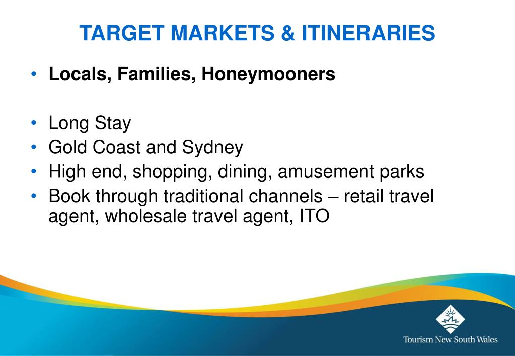 TARGET MARKETS & ITINERARIES