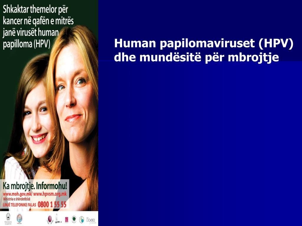 human papilomaviruset hpv dhe mund sit p r mbrojtje l.