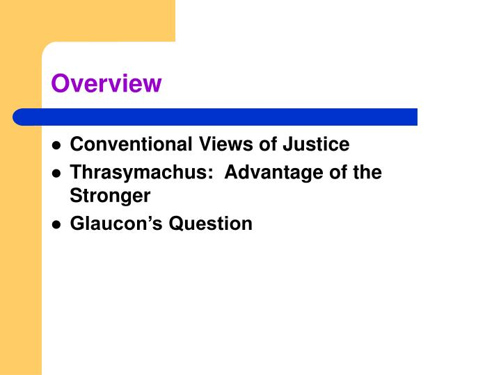 thrasymachus essay Essay: notion of justice plato according to plato the notion of justice is a person fulfilling his or her appropriate role in society and consequently giving back to society what is owed by them on the other hand thrasymachus' notion of justice is the survival of the fittest.