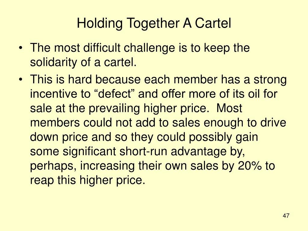 Holding Together A Cartel