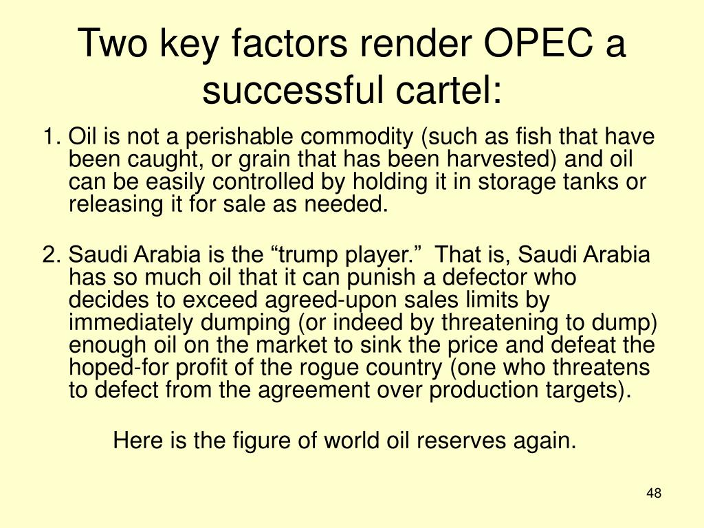 Two key factors render OPEC a successful cartel:
