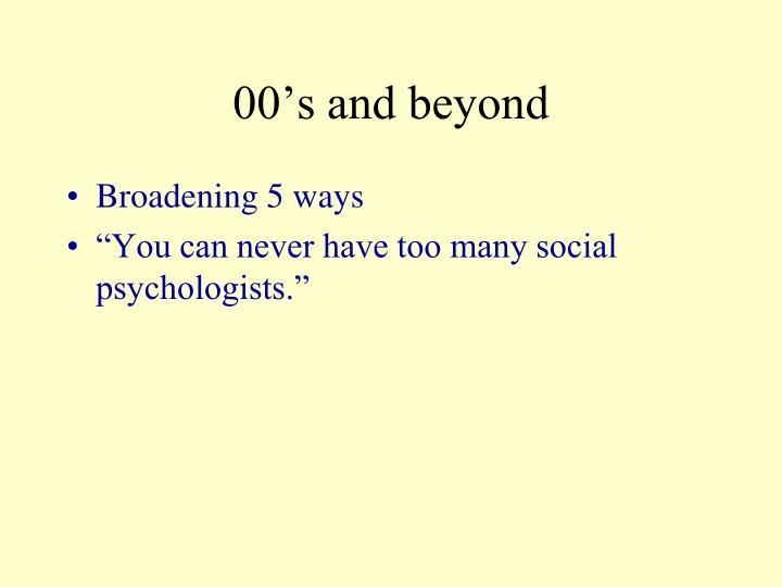 00's and beyond