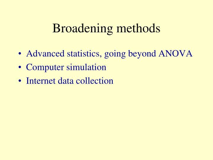 Broadening methods