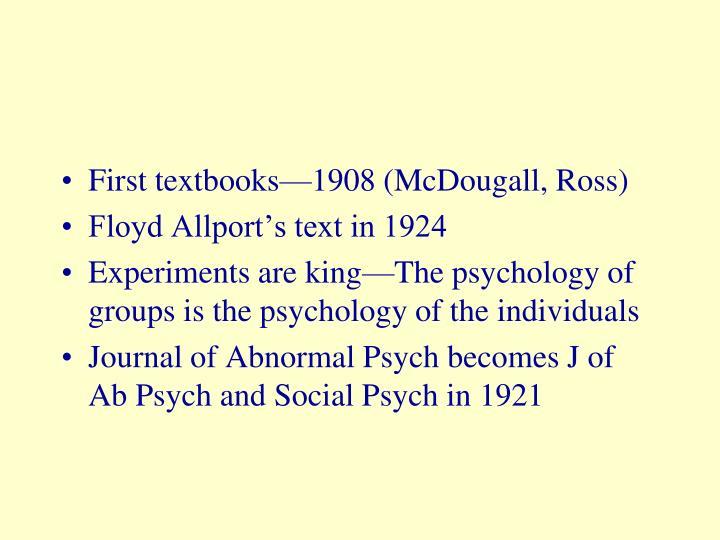 First textbooks—1908 (McDougall, Ross)