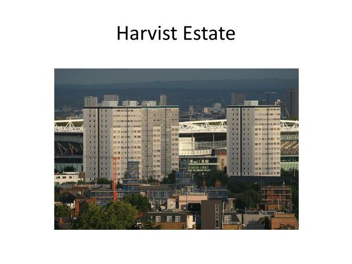 Harvist Estate