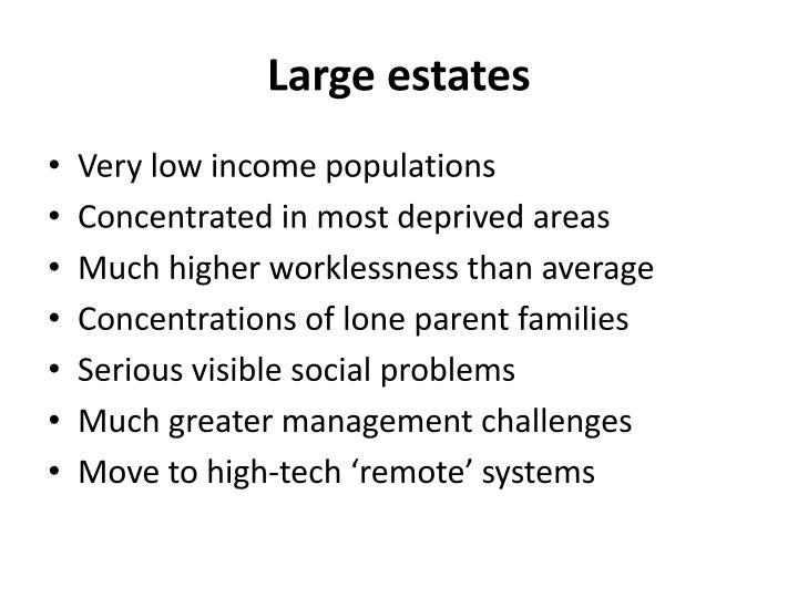 Large estates