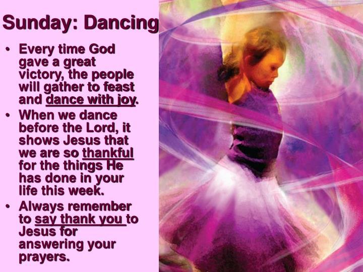 Sunday: Dancing