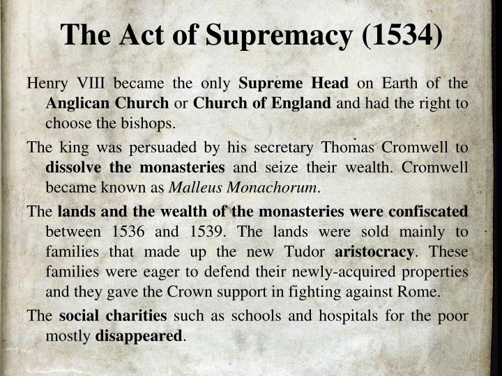 an analysis of the effects of king henry viiis act of supremacy The 1559 act of supremacy henry's staunchly roman catholic daughter, mary, had the original act repealed in 1554 after she became queen thus, when her half-sister elizabeth i became queen, she had a similar act passed.