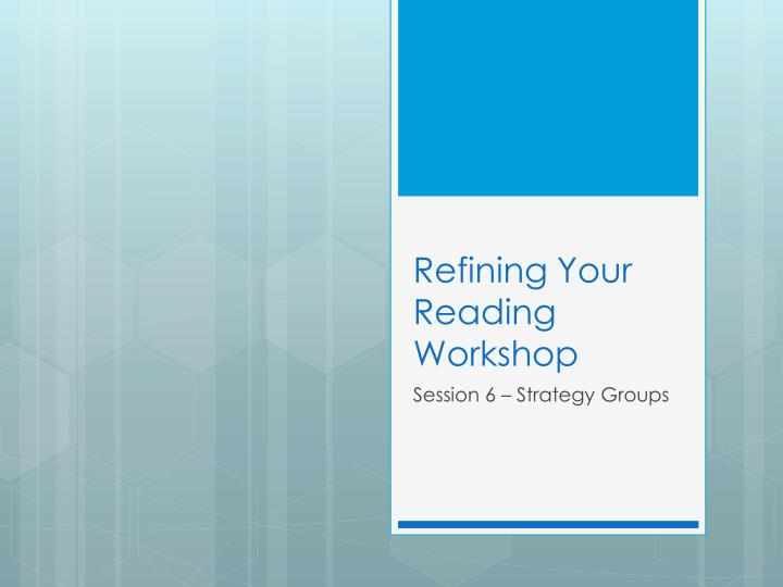 refining your reading workshop n.