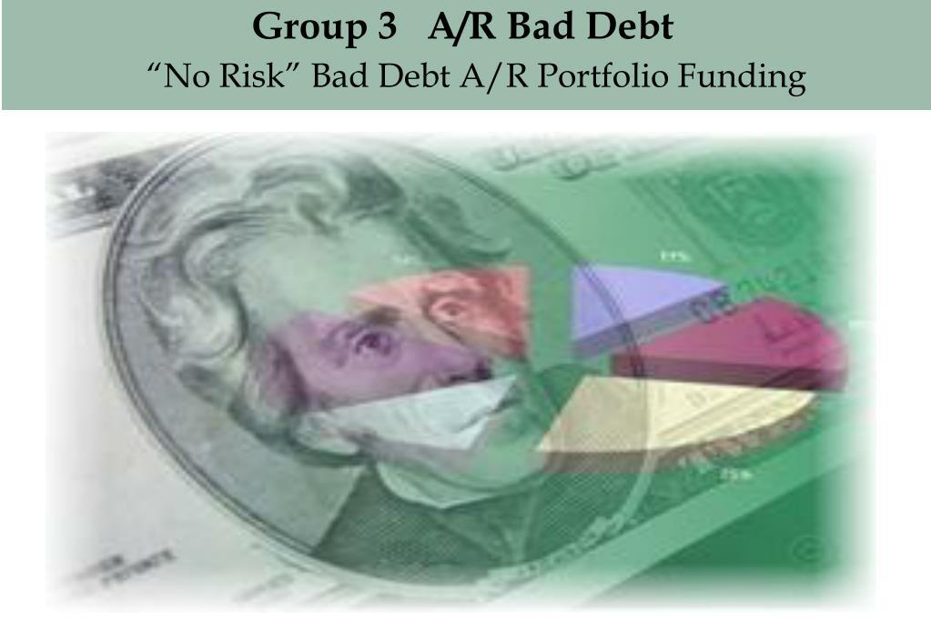 Group 3   A/R Bad Debt