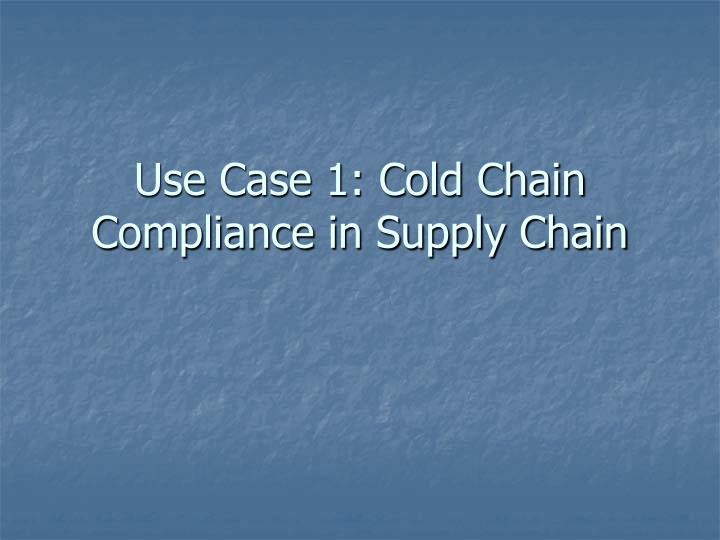Use Case 1: Cold Chain Compliance in Supply Chain