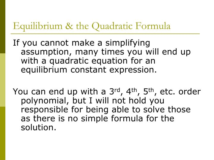 Equilibrium & the Quadratic Formula