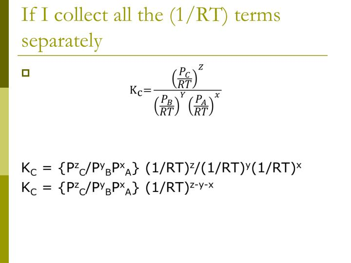 If I collect all the (1/RT) terms separately