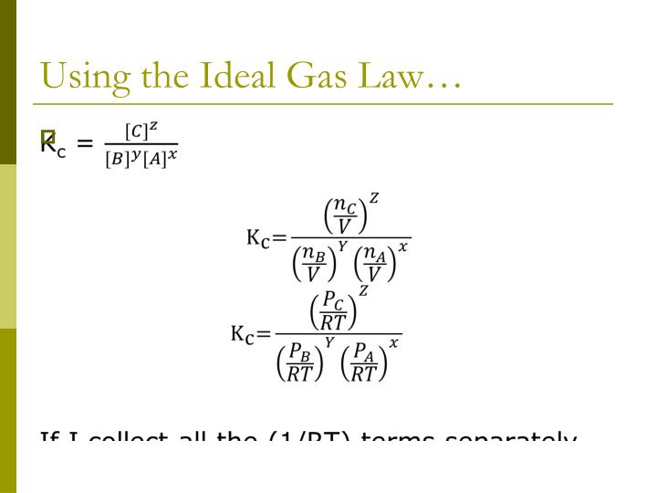 Using the Ideal Gas Law…