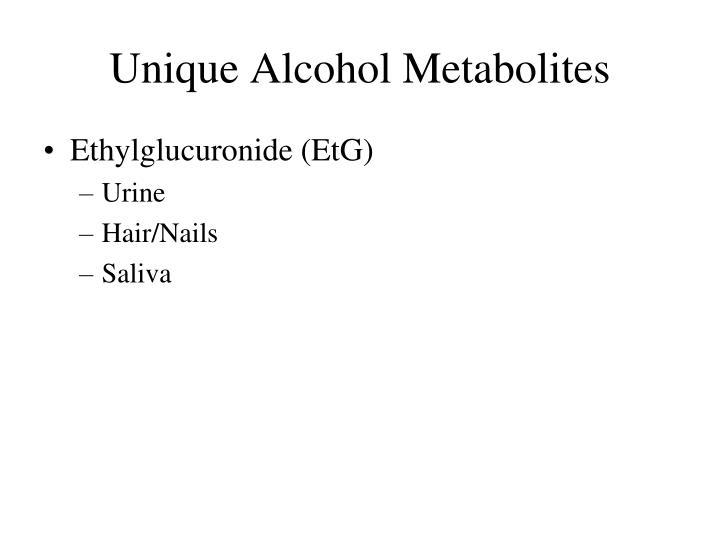Unique Alcohol Metabolites