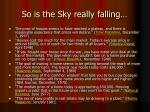 so is the sky really falling1