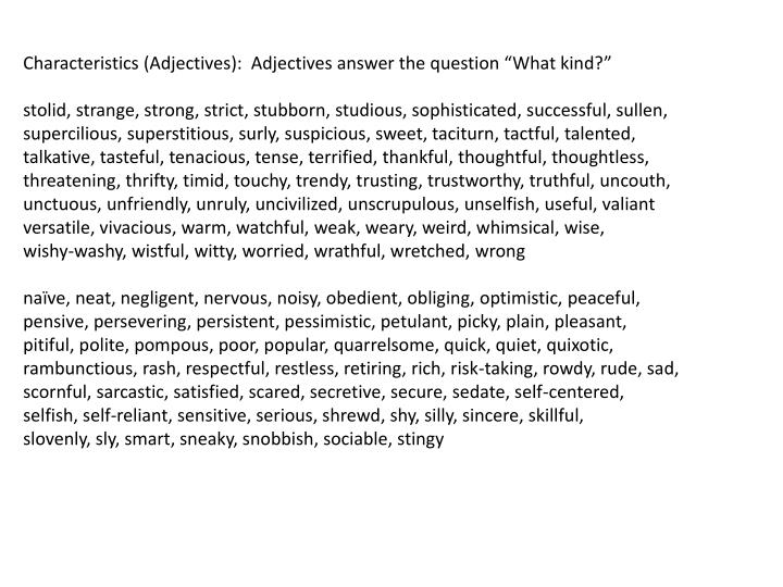 """Characteristics (Adjectives):  Adjectives answer the question """"What kind?"""""""